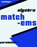 Algebra Match-ems: Parabolas I