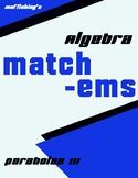 Algebra Match-ems: Parabolas III