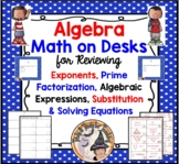 Algebra Math on Desks Exponents Expressions Equations Prime Factorization KEY