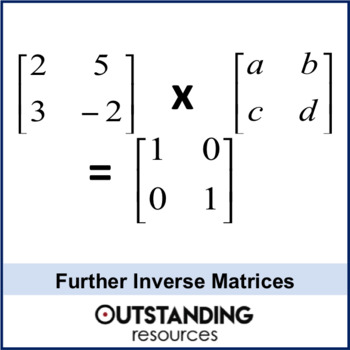 Algebra: Matrices 5 - further Inverse Matrices (perfect for IGCSE and A-Level)