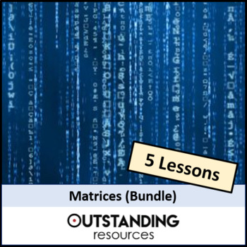 Algebra: Matrices Bundle (5 lessons) - ideal for IGCSE and A-Level