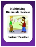 Algebra: Multiplying Binomials Partner Review