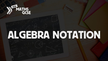 Algebra Notation - Complete Lesson
