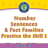 Algebra: Number Sentences & Fact Families - Practice the Skill 1 - PC Gr. PK-2