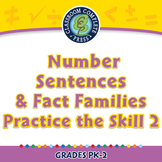 Algebra: Number Sentences & Fact Families - Practice the Skill 2 - PC Gr. PK-2