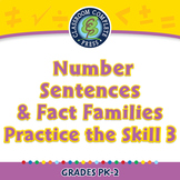 Algebra: Number Sentences & Fact Families Practice the Skill 3 NOTEBOOK Gr. PK-2