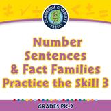 Algebra: Number Sentences & Fact Families - Practice the Skill 3 - PC Gr. PK-2