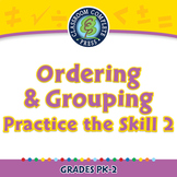 Algebra: Ordering & Grouping - Practice the Skill 2 - PC Gr. PK-2