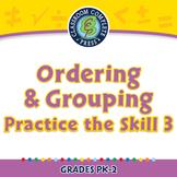 Algebra: Ordering & Grouping - Practice the Skill 3 - PC Gr. PK-2