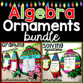 Christmas Algebra Ornaments Bundle Solving Equations & Graphing Linear Equations