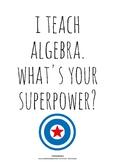 Algebra Poster - I teach algebra. What's your superpower?
