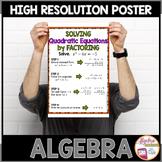 Algebra Poster: Quadratic Functions (Solving Quadratics by Factoring)
