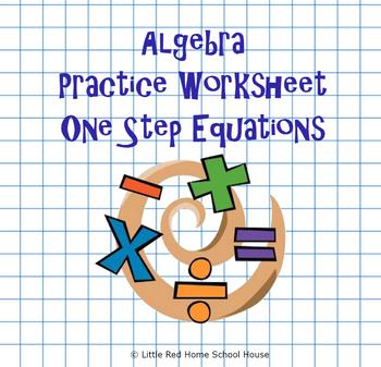 Algebra Practice Worksheet - One Step Equations (with Answer Key)