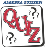 Algebra Quizzes (5 quizzes)- Read Below for Details
