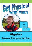 Algebra: Remove Grouping Symbols