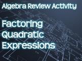 Algebra Review Activity - Factoring Quadratic Expressions