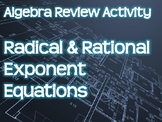 Algebra Review Activity - Radical & Rational Exponent Equations