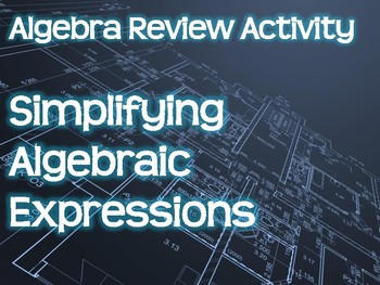 Algebra Review Activity - Simplifying Algebraic Expressions