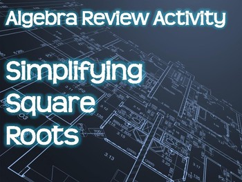 Algebra Review Activity - Simplifying Square Roots