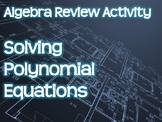 Algebra Review Activity - Solving Polynomial Equations