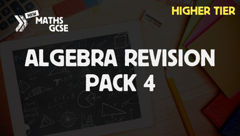 Algebra Revision Pack 4 (Higher Tier)