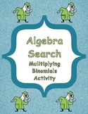 Algebra Search Activity (Multiplying Binomials)