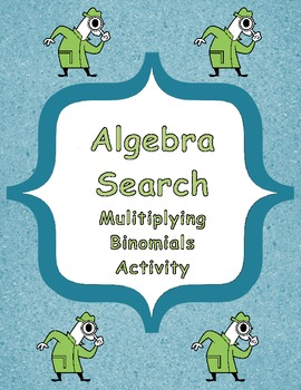 Algebra Search Activity (Multiplying Binomials)