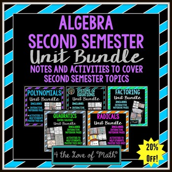Algebra Second Semester Bundle {Notes and Activities}