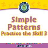 Algebra: Simple Patterns - Practice the Skill 3 - NOTEBOOK Gr. PK-2