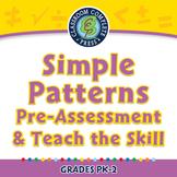 Algebra: Simple Patterns - Pre-Assessment & Teach the Skill - MAC Gr. PK-2