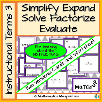 Algebra Simplify Expand Solve Factorise Evaluate Instructional Terms Match-Up 3