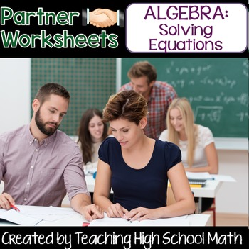 Algebra Solving Equations Partner Worksheets