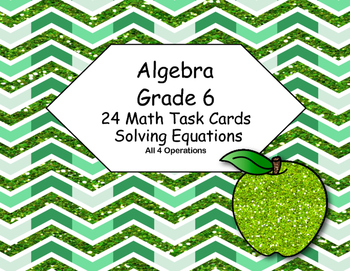 Algebra-Solving Equations Using All 4 Operations- Grade 6-