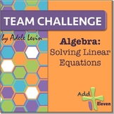 Solving Linear Equations (Algebra: TEAM CHALLENGE task cards)