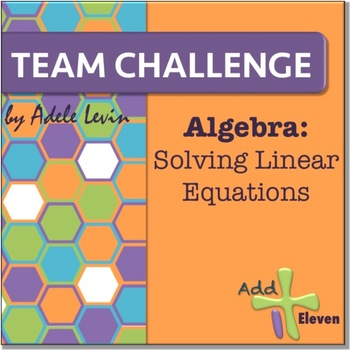 Solving Linear Equations (Algebra: TEAM CHALLENGE task cards)