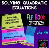 Solving Quadratic Equations Flip Book plus HW