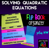 Solving Quadratic Equations Flip Book plus HW  | Distance Learning