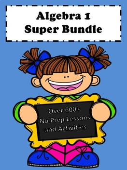 Algebra 1 Curriculum: (Graphics) Super Bundle No Prep Lessons (600+ Pages)