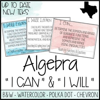 """Algebra TEKS  - """"I Can"""" Statements / """"I Will Learn To"""" Posters"""