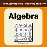 Thanksgiving Math: Algebra - Math & Art - Draw by Number