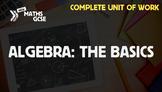 Algebra: The Basics (Foundation Level) - Complete Unit of Work