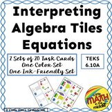 Algebra Tiles Task Cards for Equations - TEKS 6.10A