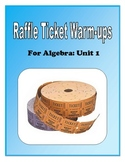 Algebra: Unit 1 - Six Days of Raffle Ticket Warm-ups