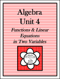 Algebra 1 Curriculum - Unit 4: Functions & Linear Equations in Two Variables