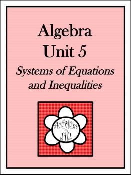 Algebra 1 Curriculum - Unit 5: Systems of Equations and Inequalities