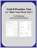 Algebra: Unit 8 Practice Test or Review on Multiplying and Factoring Polynomials