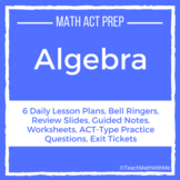 Algebra Unit - Math ACT Prep - Lesson Plans, Practice Ques