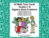 Algebra Word Problems-Grades 7-8 -Task Cards