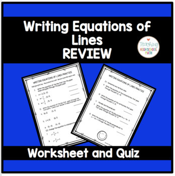Algebra Writing Equations of Lines Review Worksheet and Quiz