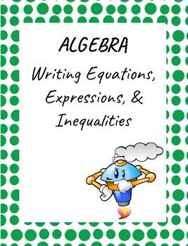 Algebra - Writing Expressions, Equations, and Inequalities